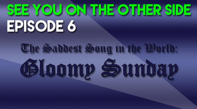The Saddest Song in the World: Gloomy Sunday
