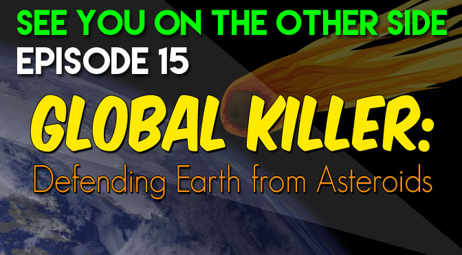 Global Killer: Defending Earth from Asteroids