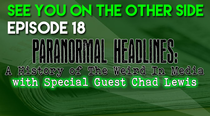 Paranormal Headlines: A History of The Weird In Media