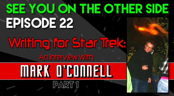 Writing for Star Trek: An Interview with Mark O'Connell - Part 1