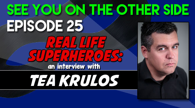 Real Life Superheroes: An Interview with Tea Krulos