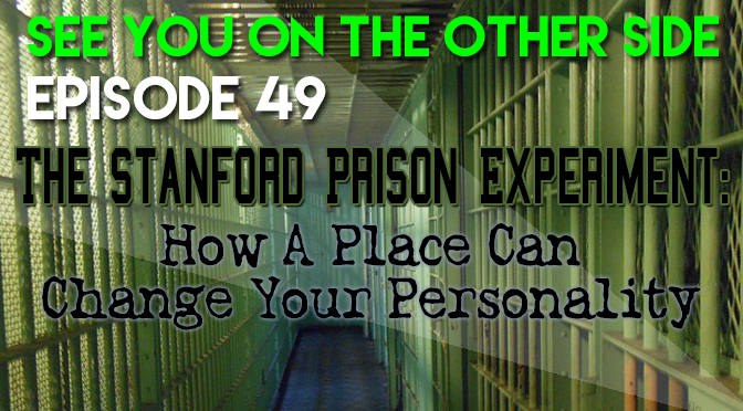 The Stanford Prison Experiment: How A Place Can Change Your Personality