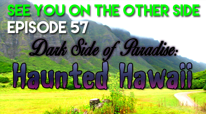 Dark Side of Paradise: Haunted Hawaii
