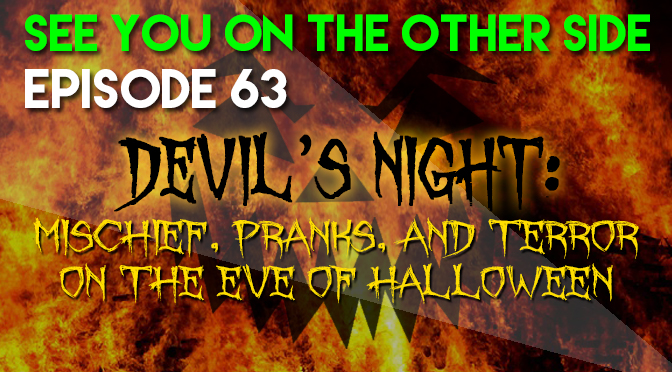 Devil's Night: Mischief, Pranks, and Terror on The Eve of Halloween