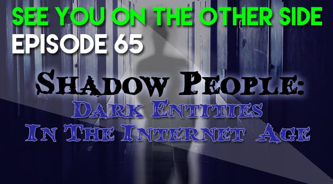 Shadow People: Dark Entities In The Internet Age