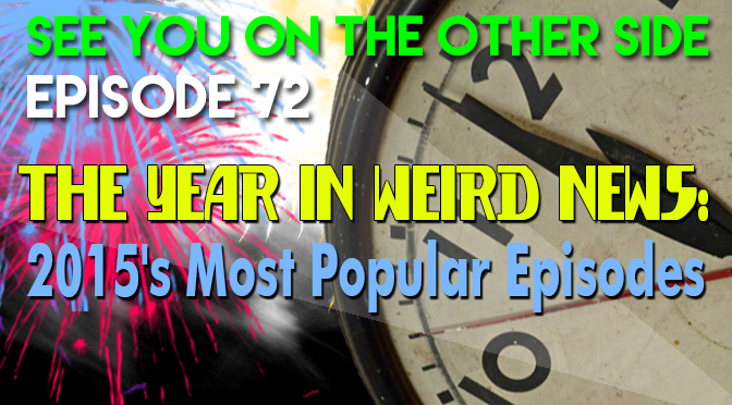 The Year In Weird News: 2015's Most Popular Episodes