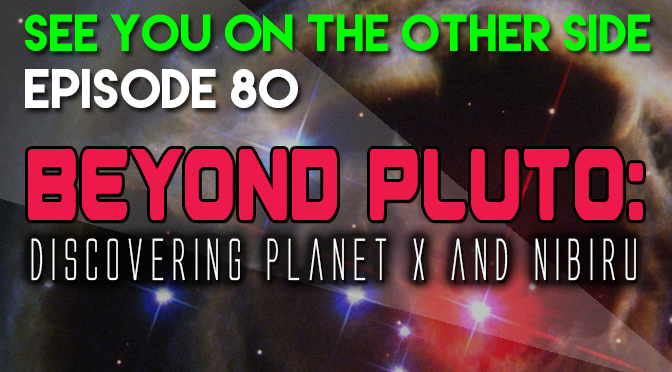 Beyond Pluto: Discovering Planet X and Nibiru