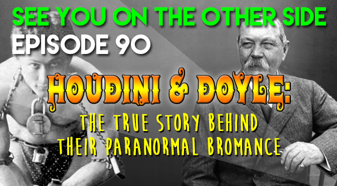 Houdini & Doyle: The True Story Behind Their Paranormal Bromance