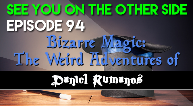 Bizarre Magic: The Weird Adventures of Daniel Rumanos