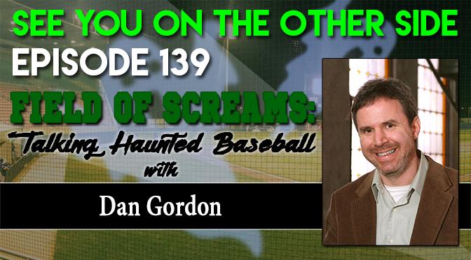 Field of Screams: Talking Haunted Baseball with Dan Gordon