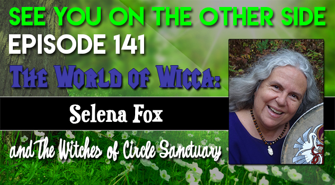 The World of Wicca: Selena Fox and The Witches of Circle Sanctuary