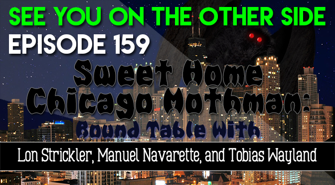 Sweet Home Chicago Mothman: Round Table with Lon Strickler, Manuel Navarette, and Tobias Wayland