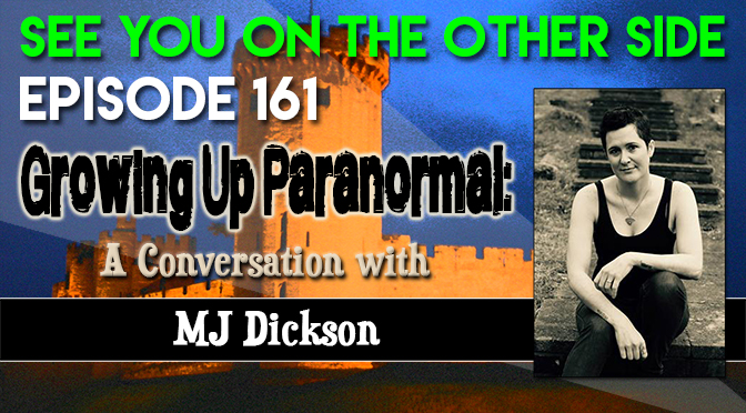Growing Up Paranormal: A Conversation with MJ Dickson