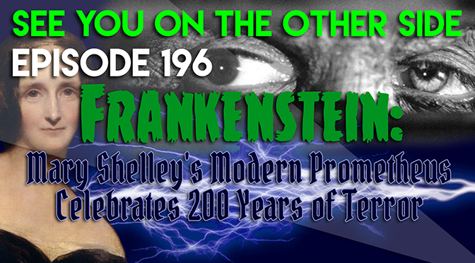 Frankenstein: Mary Shelley's Modern Prometheus Celebrates 200 Years of Terror