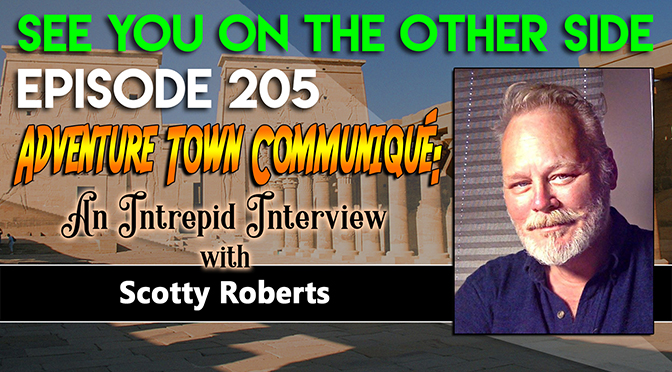 Adventure Town Communiqué: An Intrepid Interview with Scotty Roberts