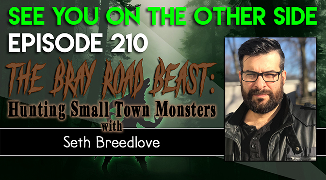 The Bray Road Beast: Hunting Small Town Monsters with Seth Breedlove