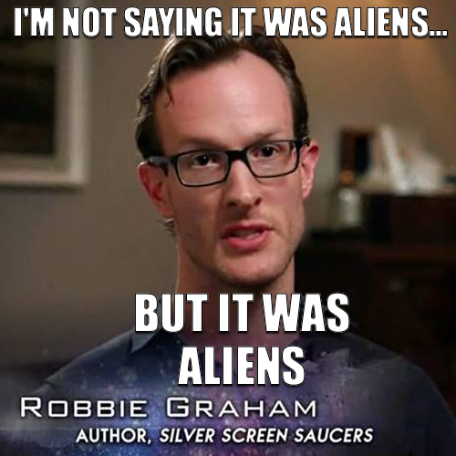 Robbie on Ancient Aliens