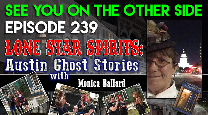 Lone Star Spirits: Austin Ghost Stories with Monica Ballard