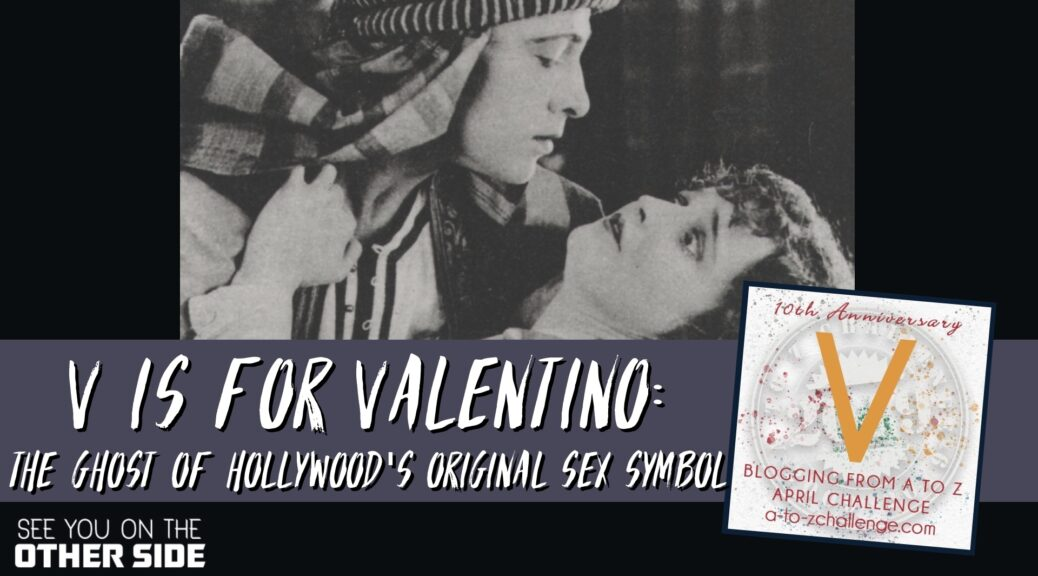 V Is For Valentino: The Ghost of Hollywood's Original Sex